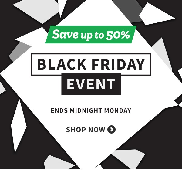 Black Friday Event - Save up to 50%