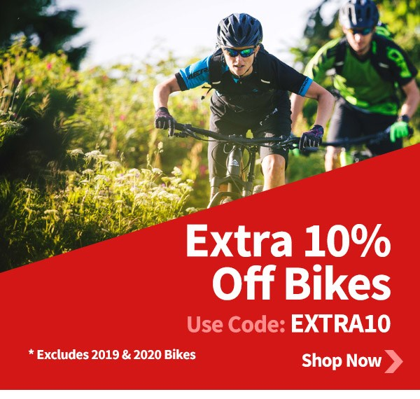 Extra 10% Off Bikes - Use code: EXTRA10 - *Excludes 2019 and 2020 Bikes