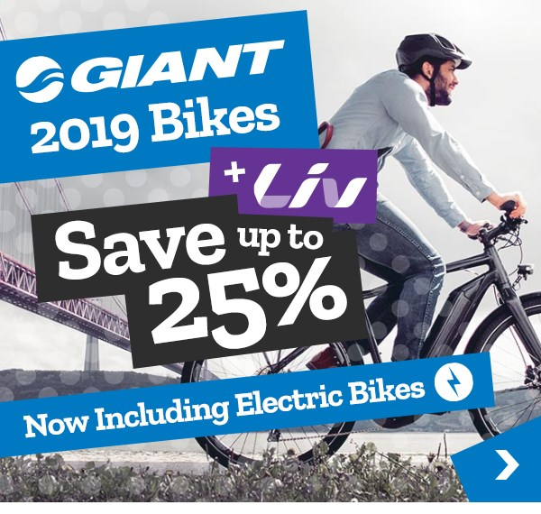 Giant + Liv 2019 Bikes - Save up to 25% - Now Including Electric Bikes
