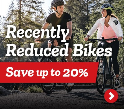 Recently Reduced Bikes - Save up to 20% >