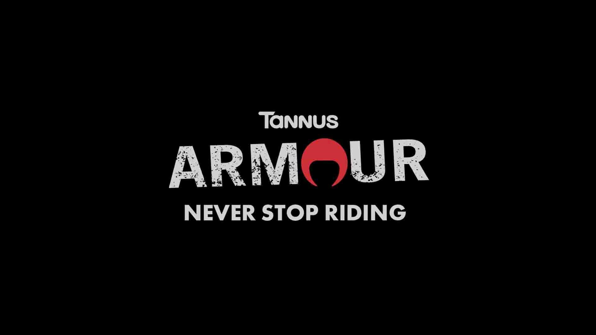 Introducing Tannus Armour